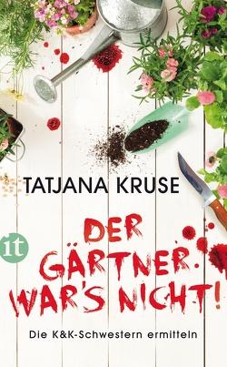 Der Gärtner war's nicht! von Kruse,  Tatjana