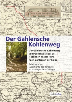 """Der Gahlensche Kohlenweg von Arbeitsgemeinschaft """"Geschichte des Bergbaus im Hattinger Raum"""""""