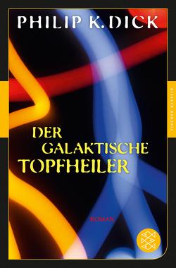 Der galaktische Topfheiler von Dick,  Philip K, Pente,  Joachim