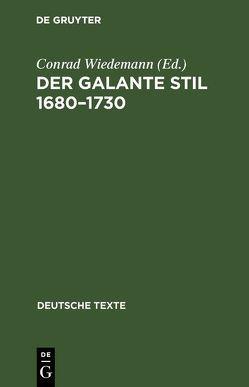 Der galante Stil 1680–1730 von Wiedemann,  Conrad