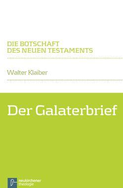 Der Galaterbrief von Klaiber,  Walter