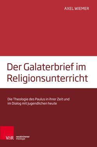 Der Galaterbrief im Religionsunterricht von Wiemer,  Axel
