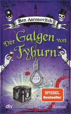 Der Galgen von Tyburn von Aaronovitch,  Ben, Blum,  Christine