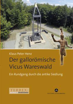 Der gallorömische Vicus Wareswald von Henz,  Klaus-Peter