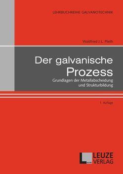Der galvanische Prozess von Plieth,  Waldfried J.L.