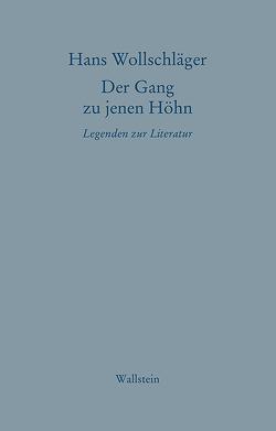 Der Gang zu jenen Höhn von Körber,  Thomas, Wollschläger,  Hans