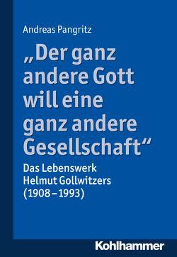 """""""Der ganz andere Gott will eine ganz andere Gesellschaft."""" von Pangritz,  Andreas"""