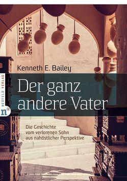 Der ganz andere Vater von Bailey,  Kenneth E., Geddert,  Gertrud