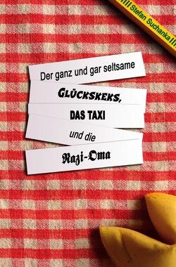 Der ganz und gar seltsame Glückskeks, das Taxi und die Nazi-Oma von Suchanka,  Stefan