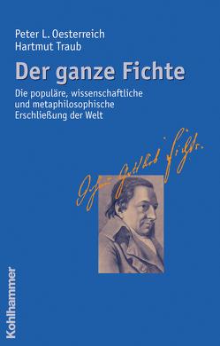 Der ganze Fichte von Oesterreich,  Peter L, Traub,  Hartmut