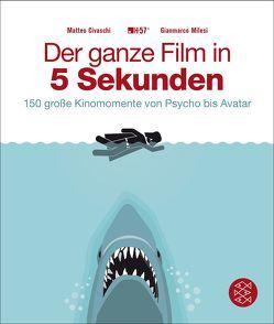 Der ganze Film in 5 Sekunden von Civaschi,  Matteo, Herber,  Klaus, Milesi,  Gianmarco