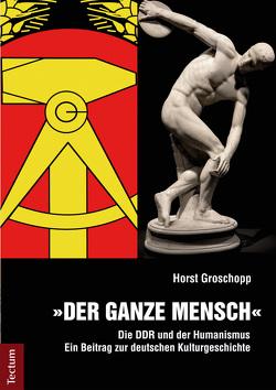 Der ganze Mensch von Groschopp,  Horst