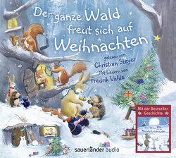 Der ganze Wald freut sich auf Weihnachten von Baguley,  Elizabeth, Bright,  Paul, Lobel,  Gillian, Schatz,  Annette, Schatz,  Isabel, Schneider,  Klara, Steyer,  Christian, Vahle,  Fredrik