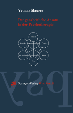 Der ganzheitliche Ansatz in der Psychotherapie von Maurer,  Yvonne