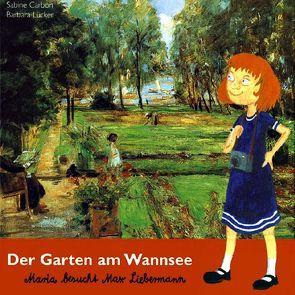 Der Garten am Wannsee von Barber,  Maren, Carbon,  Sabine, Lücker,  Barbara