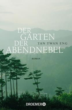 Der Garten der Abendnebel von Grabinger,  Michaela, Tan,  Twan Eng