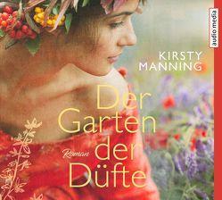 Der Garten der Düfte von Hirsch,  Katja, Manning,  Kirsty, Rebernik-Heidegger,  Sonja