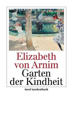 Der Garten der Kindheit von Arnim,  Elizabeth von, Schwartz,  Leonore