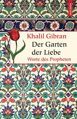 Der Garten der Liebe von Gibran,  Khalil, Landgraf,  Kim