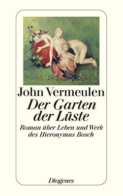 Der Garten der Lüste von Ehlers,  Hanni, Vermeulen,  John