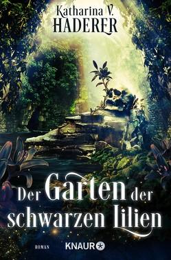 Der Garten der schwarzen Lilien von Haderer,  Katharina V.