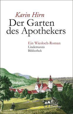 Der Garten des Apothekers von Hirn,  Karin, Lindemann,  Thomas