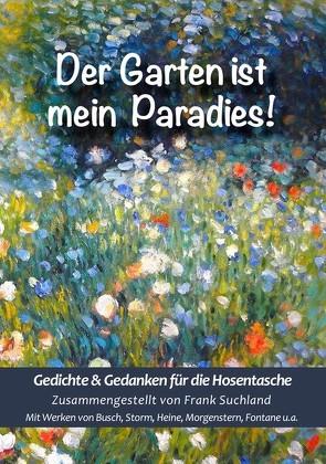 Der Garten ist mein Paradies von Busch,  Wilhelm, Fontane,  Theodor, Heine,  Heinrich, Morgenstern,  Christian, Rilke,  Rainer Maria