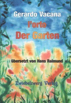 Der Garten / l'orto von Laufenburg,  Heike, Raimund,  Hans, Vacana,  Gerardo