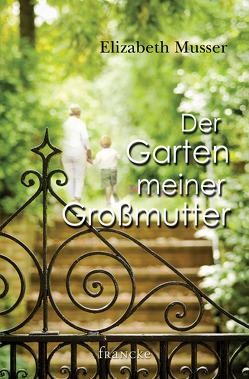 Der Garten meiner Großmutter von Müller,  Julian, Musser,  Elizabeth