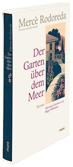 Der Garten über dem Meer von Brandt,  Kirsten, Rodoreda,  Mercè, Willemsen,  Roger