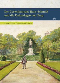Der Gartenkünstler Hans Schmidt und die Parkanlagen von Burg (Kleine Hefte zur Denkmalpflege 12) von Rüber-Schütte,  Elisabeth