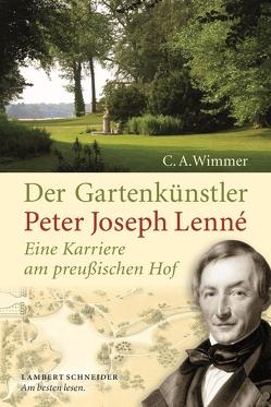 Der Gartenkünstler Peter Joseph Lenné von Wimmer,  Clemens Alexander