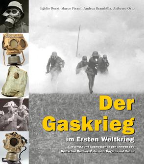 Der Gaskrieg im Ersten Weltkrieg von Brambilla,  Andrea, Osio,  Ariberto, Rossi,  Egidio