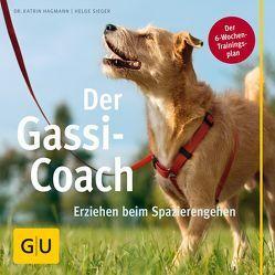Der Gassi Coach von Hagmann,  Katrin, Sieger,  Helge