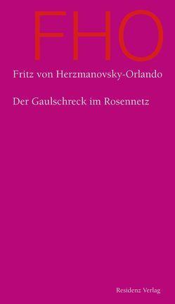 Der Gaulschreck im Rosennetz von Herzmanovsky-Orlando,  Fritz von, Ma-Kircher,  Klaralinda