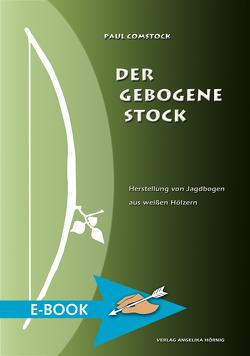 Der Gebogene Stock von Comstock,  Paul, Ebner,  Manfred, Hörnig,  Angelika, Trader,  Kristen