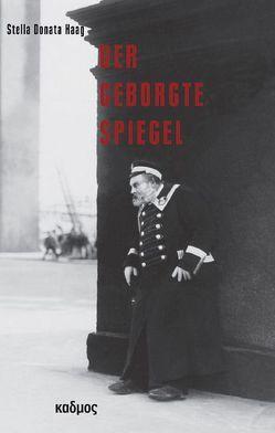 Der geborgte Spiegel von Haag,  Stella Donata