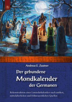Der gebundene Mondkalender der Germanen von Zautner,  Andreas E.