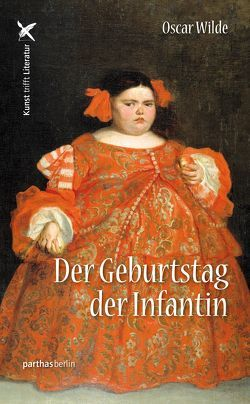 Der Geburtstag der Infantin von Wilde,  Oscar