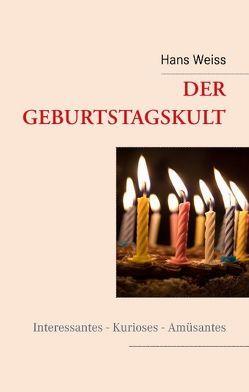 Der Geburtstagskult von Weiß,  Hans