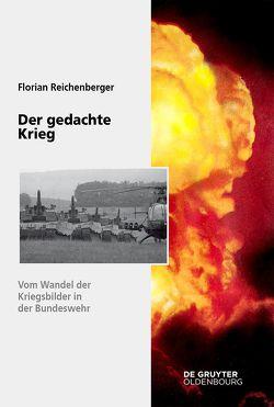 Der gedachte Krieg von Reichenberger,  Florian