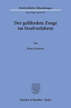 Der gefährdete Zeuge im Strafverfahren. von Zacharias,  Klaus