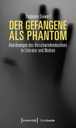 Der Gefangene als Phantom von Siewert,  Stephanie