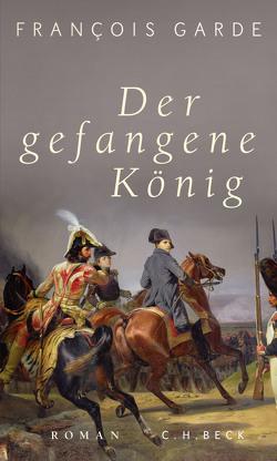 Der gefangene König von Garde,  François, Schultz,  Thomas