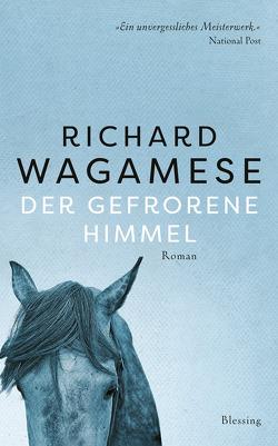 Der gefrorene Himmel von Herzke,  Ingo, Wagamese,  Richard