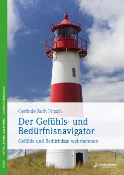 Der Gefühls- und Bedürfnisnavigator von Fritsch,  Gerlinde R.