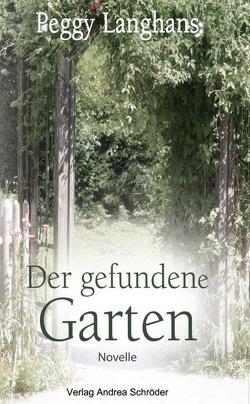Der Gefundene Garten von Langhans,  Peggy, Lehmacher,  Georg