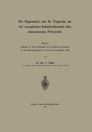 Der Gegenstand und die Tragweite der vier europäischen Staatskonferenzen über internationales Privatrecht von Meili,  Friedrich