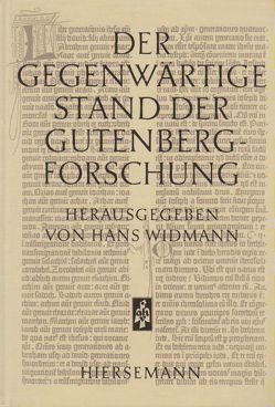 Der gegenwärtige Stand der Gutenberg-Forschung von Widmann,  Hans