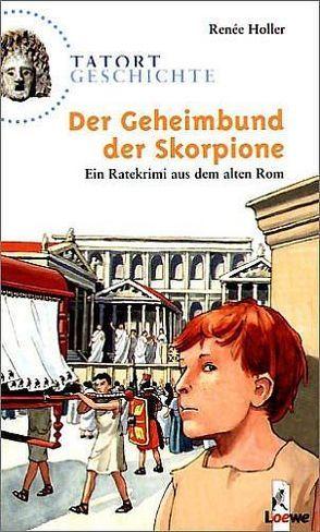 Der Geheimbund der Skorpione von Holler,  Renée, Sohr,  Daniel
